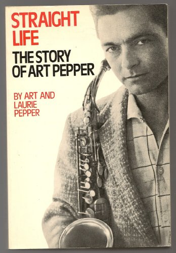 9780028720104: Straight Life: The Story of Art Pepper