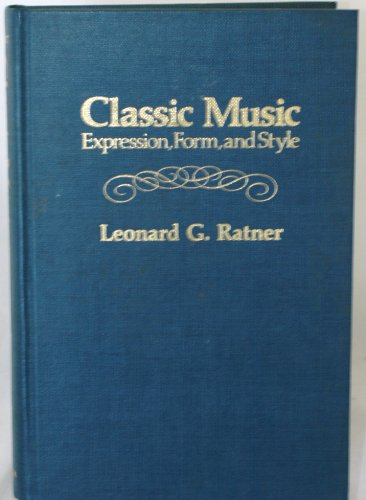 9780028720203: Classic Music: Expression, Form, and Style
