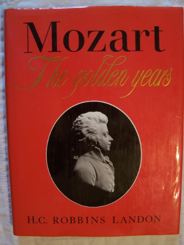 Mozart: The Golden Years 1781-1791 (0028720253) by H.C. Robbins Landon