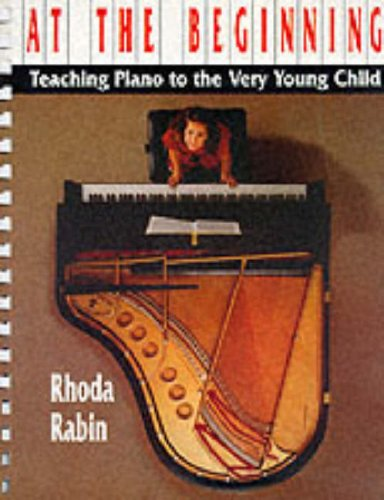 9780028720661: At the Beginning: Teaching Piano to the Very Young Child