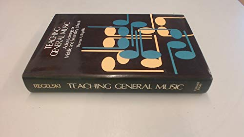 9780028720708: Teaching General Music: Action Learning for Middle and Secondary Schools