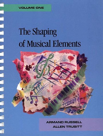 9780028720807: The Shaping of Musical Elements, Volume I