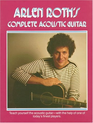 9780028721507: Arlen Roth Complete Acoustic Guitar