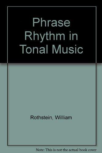 9780028721910: Phrase Rhythm in Tonal Music