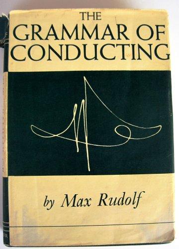 9780028722108: Grammar of Conducting: Comprehensive Guide to Baton Technique and Interpretation