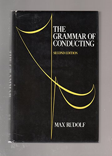 9780028722207: The Grammar of Conducting:  A Practical Guide to Baton Technique and Orchestral Interpretation