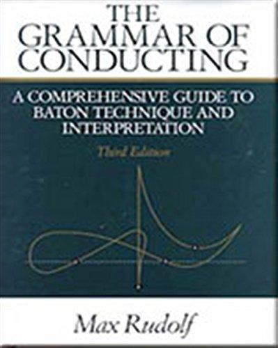 9780028722214: The Grammar of Conducting: A Comprehensive Guide to Baton Technique and Interpretation