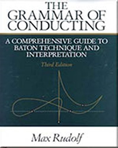 Grammar of Conducting A Comprehensive Guide to: Rudolf, Max
