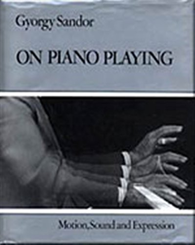 9780028722801: On Piano Playing: Motion, Sound and Expression