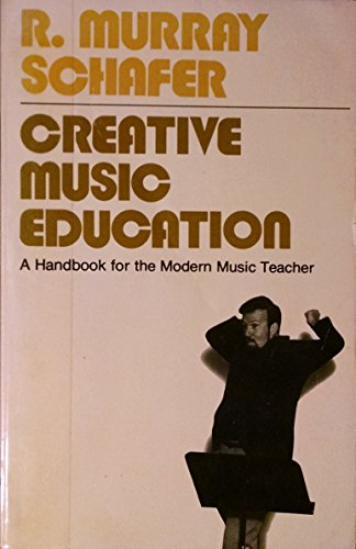 9780028723303: Creative Music Education: A Handbook for the Modern Music Teacher