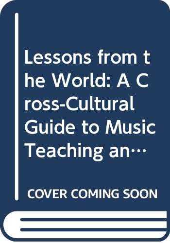 9780028723617: Lessons from the World: A Cross-Cultural Guide to Music Teaching and Learning