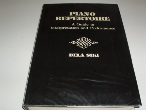 9780028723907: Piano Repertoire: A Guide to Interpretation and Performance