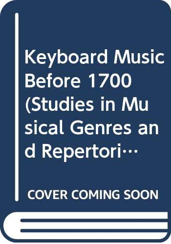 9780028723914: Keyboard Music Before 1700 (Studies in Musical Genres and Repertories)