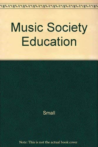 9780028724409: Music, Society and Education