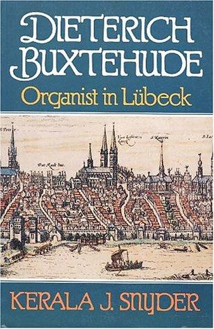 9780028724553: Dieterich Buxtehude: Organist in Lubeck
