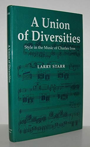 9780028724652: A Union of Diversities: Style in the Music of Charles Ives