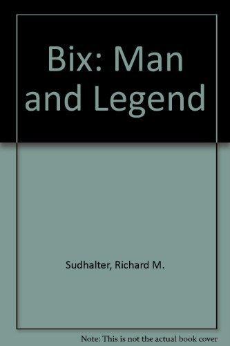 9780028725000: Bix: Man and Legend