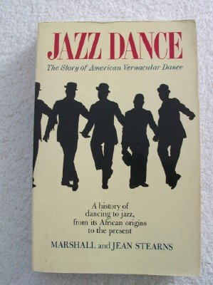 Jazz Dance: The Story of American Vernacular: Stearns, Marshall Winslow,