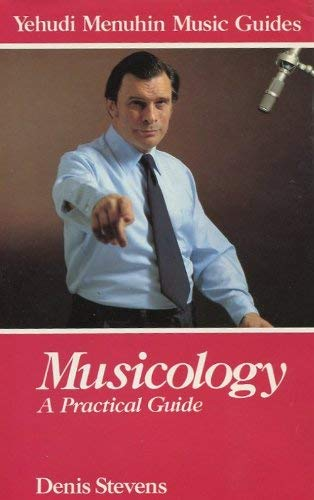 9780028725406: Musicology: A Practical Guide (Yehudi Menuhin music guides)
