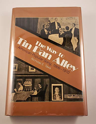 9780028725413: The Way to Tin Pan Alley: American Popular Song, 1866-1910