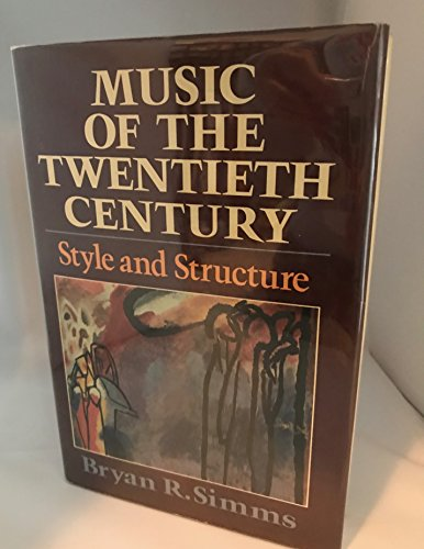 9780028725802: Music of the Twentieth Century: Style and Structure