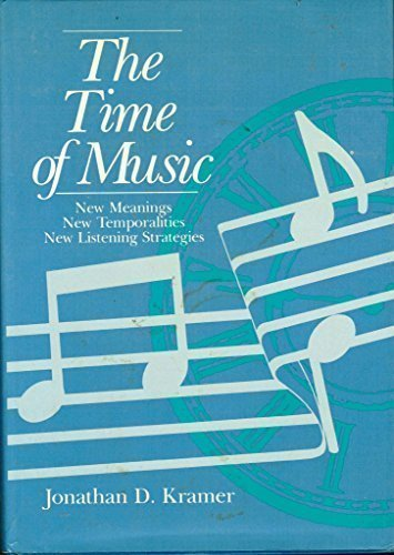 9780028725901: The Time of Music: New Meanings, New Temporalities, New Listening Strategies