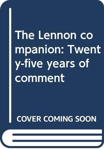 9780028725918: The Lennon companion: Twenty-five years of comment