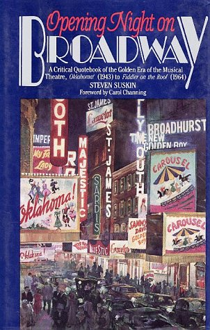 9780028726250: Opening Night on Broadway: A Critical Quotebook of the Golden Era of the Musical Theatre,