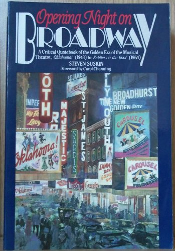 9780028726281: Opening Night on Broadway: A Critical Quotebook of the Golden Era of the Musical Theatre, Oklahoma! (1943 to Fiddler on the Roof)