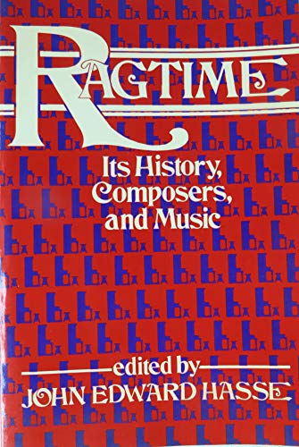 9780028726502: Ragtime: Its History, Composers, and Music