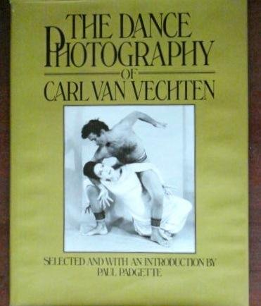 THE DANCE PHOTOGRAPHY OF CARL VAN VECHTEN: Van Vechten, Carl; Selected and with An Introduction by ...