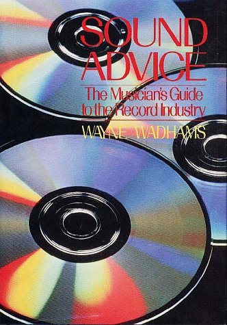 9780028726922: Sound Advice: Musician's Guide to the Record Industry