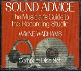 Sound Advice: The Musicians Guide to the Recording Studio: Wadhams, Wayne