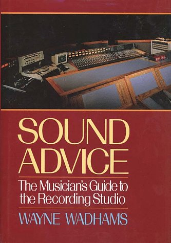 9780028726946: Sound Advice: The Musicians Guide to the Recording Studio