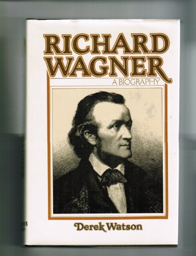 9780028727004: Richard Wagner: A Biography