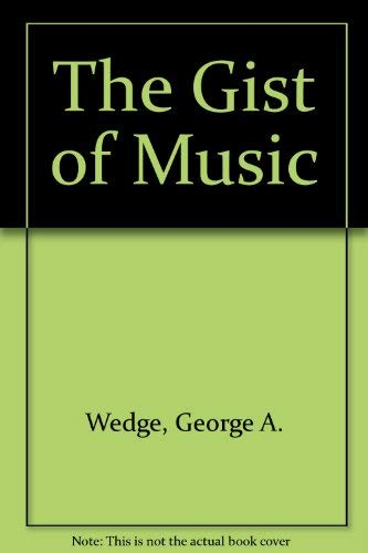 9780028727806: The Gist of Music