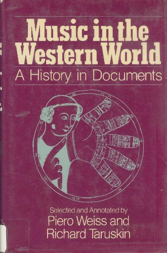 9780028729107: Music in the Western World: A History in Documents