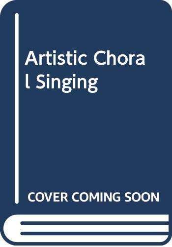 9780028729305: Artistic Choral Singing