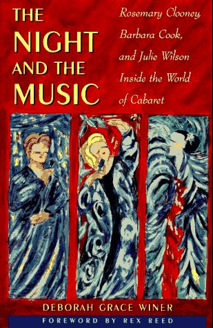 9780028729541: The Night and the Music: Rosemary Clooney, Barbara Cook, and Julie Wilson inside the World of Cabaret