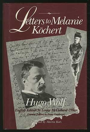 9780028730219: Hugo Wolf: Letters to Melanie Kochert