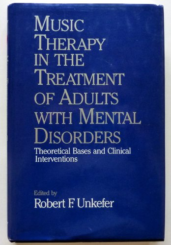 9780028730325: Music Therapy in the Treatment of Adults With Mental Disorders: Theoretical Bases and Clinical Interventions