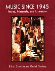 9780028730400: Music Since 1945: Issues, Materials, and Literature: Issues, Materials, Literature