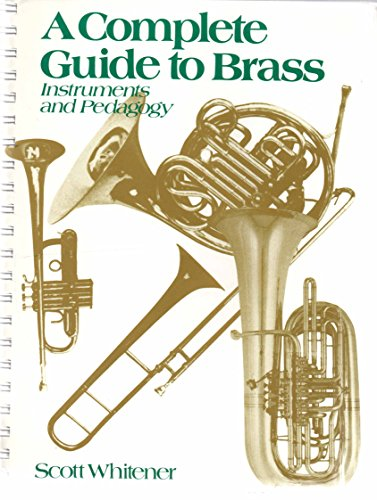 9780028730509: Complete Guide to Brass: Instruments and Pedagogy