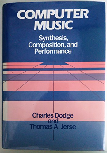 9780028731001: Computer Music: Synthesis, Composition, and Performance