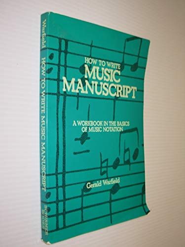9780028732008: How to Write Music Manuscript: A Work Book in the Basics of Music Notation