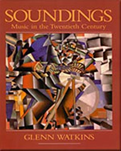 9780028732909: Soundings: Music in the Twentieth Century
