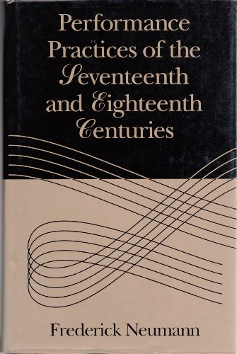 9780028733005: Performance Practices of the Seventeenth and Eighteenth Centuries