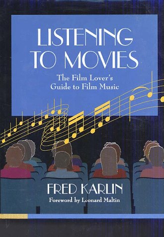 9780028733159: Listening to Movies: The Film Lover's Guide to Film Music