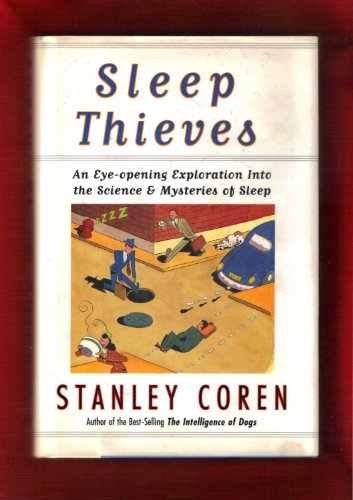 9780028740010: Sleep Thieves:An Eye Opening Exploration into the Science and Mysteries of Sleep