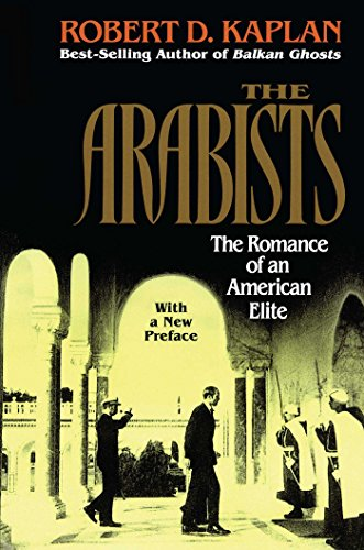 9780028740232: The Arabists: The Romance of an American Elite